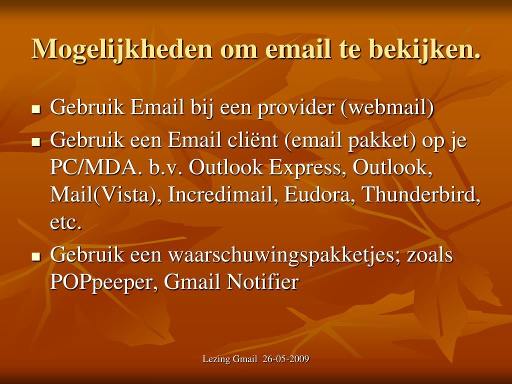 Mogelijkheden om email te bekijken.