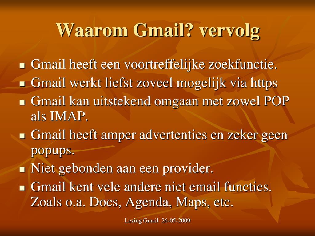 Waarom Gmail? vervolg