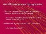 avoid intraoperative hypoglycemia11