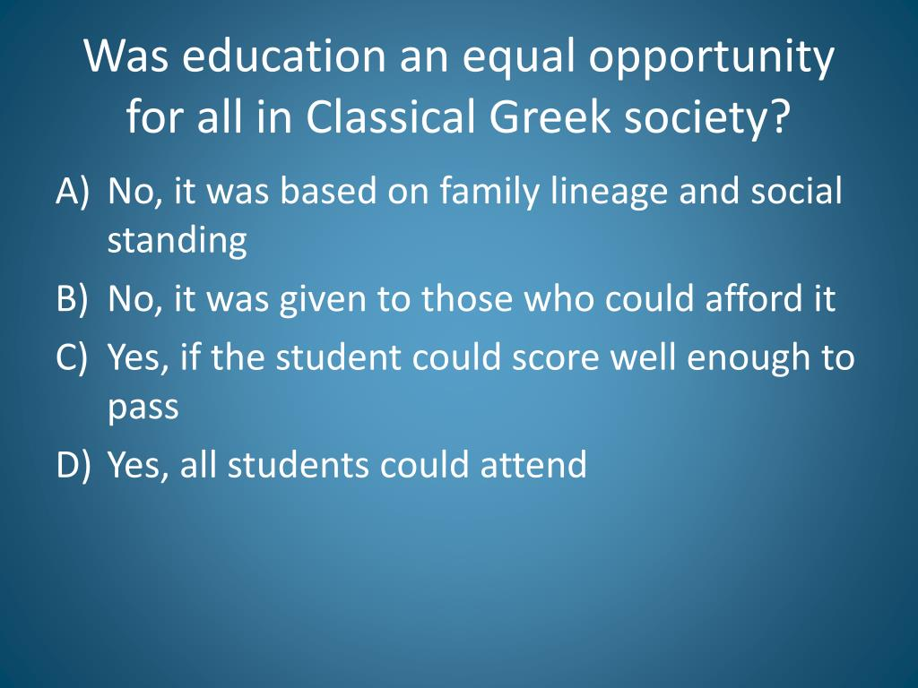 Was education an equal opportunity for all in Classical Greek society?