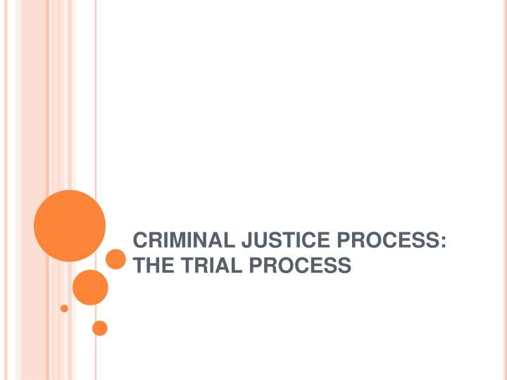 criminal justice process the trial process n.