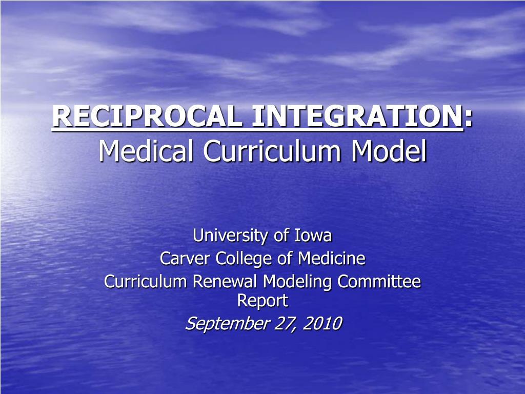 reciprocal integration medical curriculum model l.