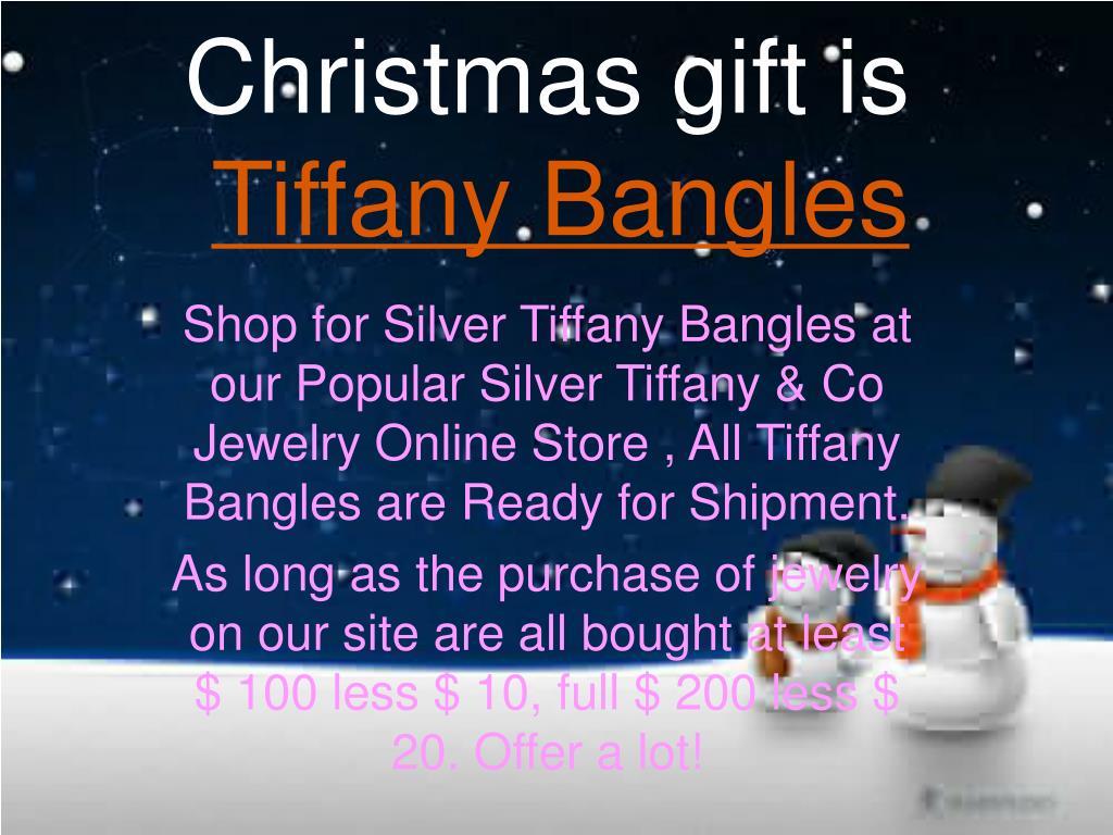 christmas gift is tiffany bangles l.