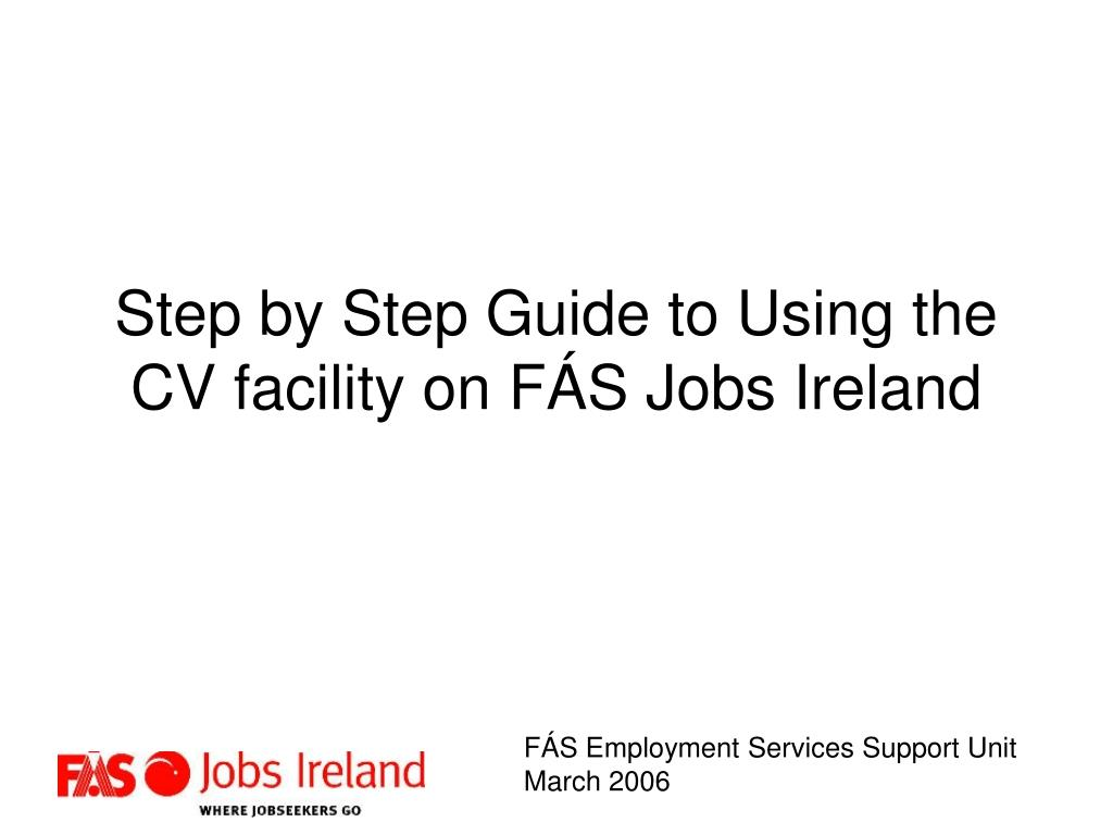 step by step guide to using the cv facility on f s jobs ireland l.