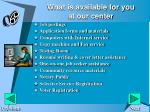 what is available for you at our center