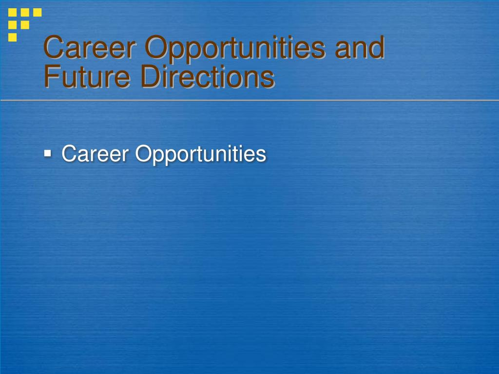 Career Opportunities and Future Directions
