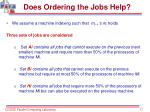 does ordering the jobs help17
