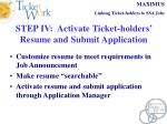 step iv activate ticket holders resume and submit application