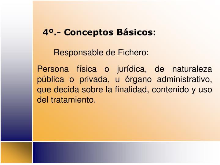 4º.- Conceptos Básicos: