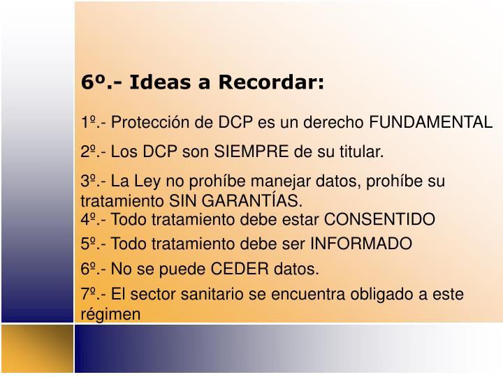 6º.- Ideas a Recordar: