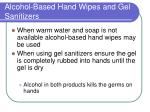 alcohol based hand wipes and gel sanitizers