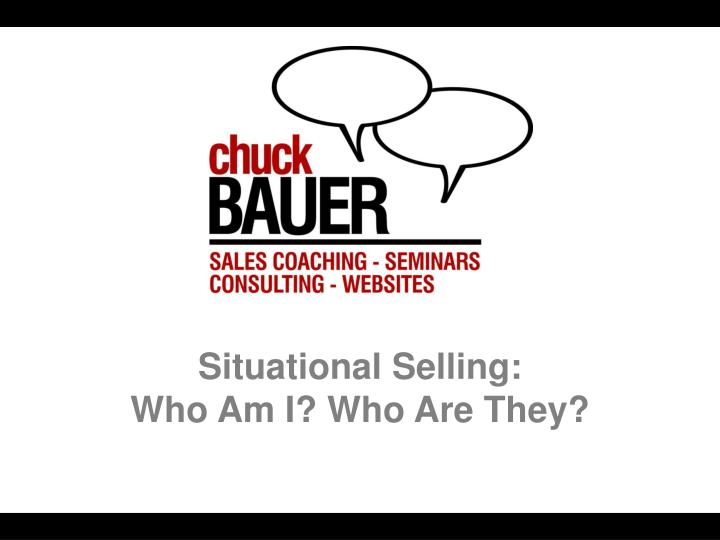 situational selling who am i who are they n.