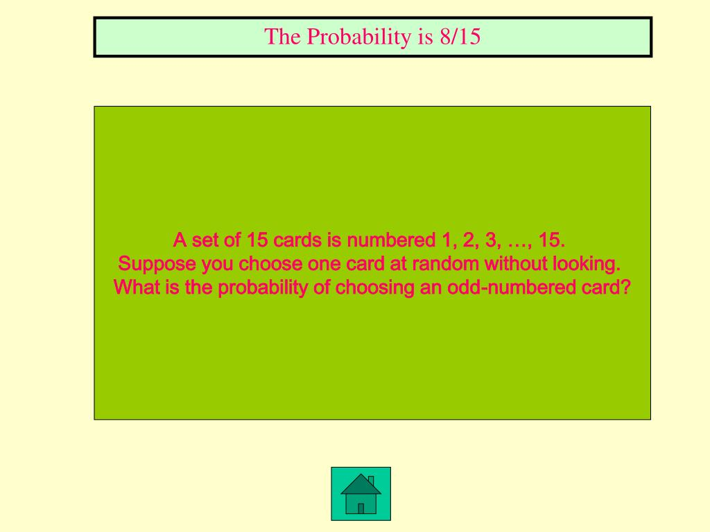 The Probability is 8/15