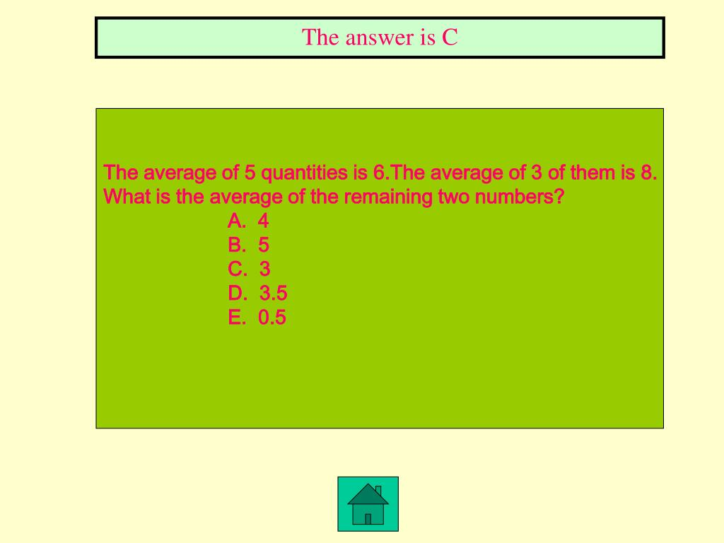 The answer is C