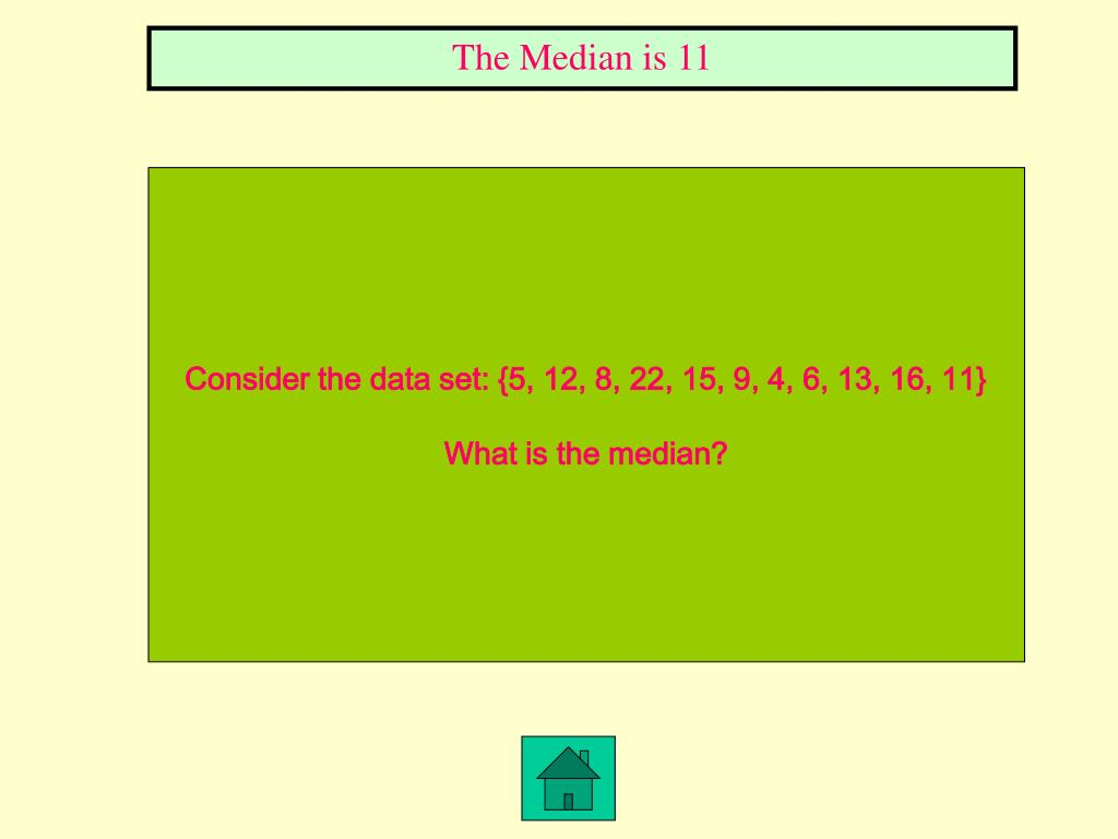 The Median is 11