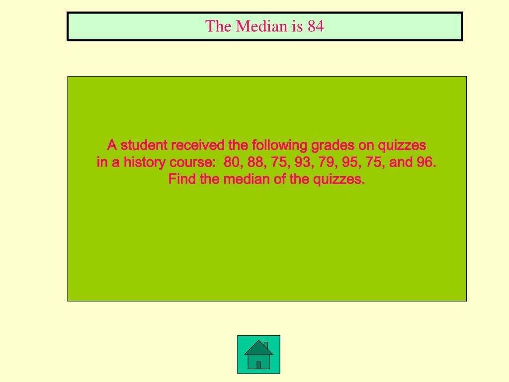 The Median is 84