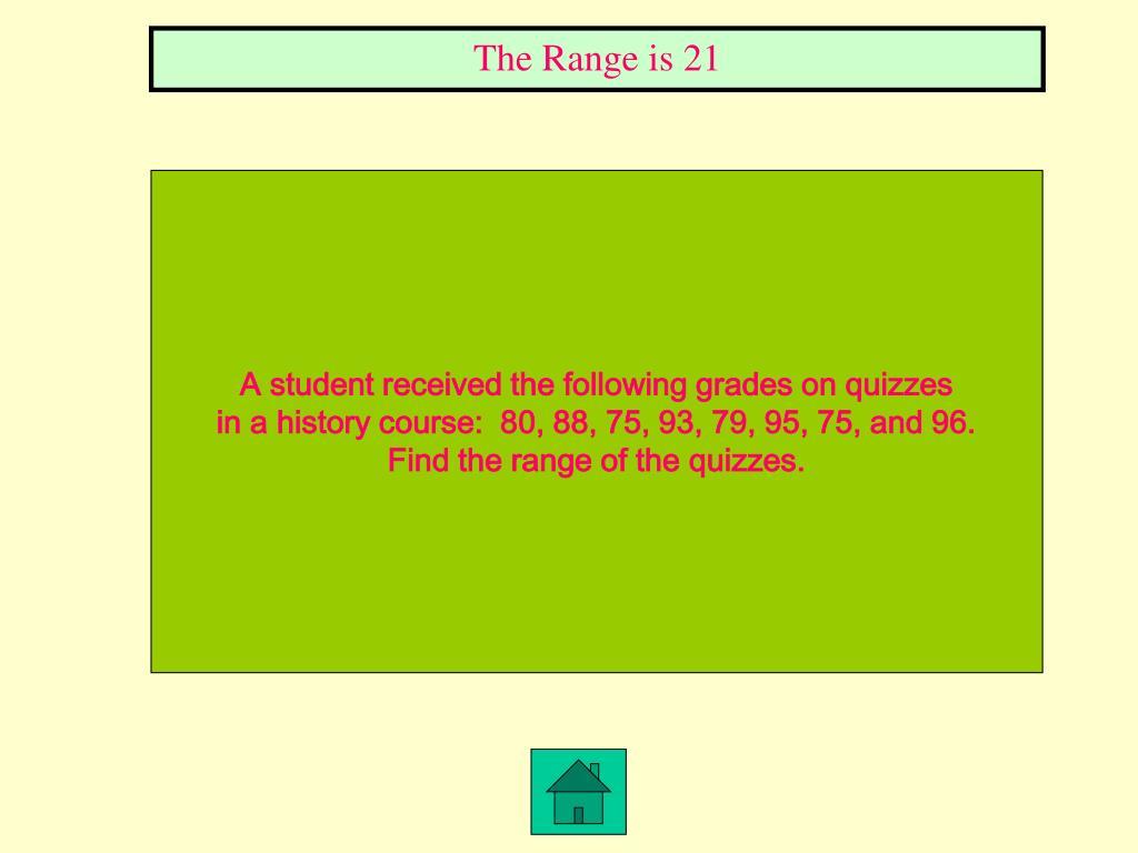 The Range is 21