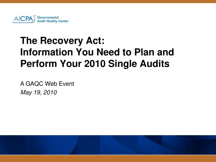 The recovery act information you need to plan and perform your 2010 single audits