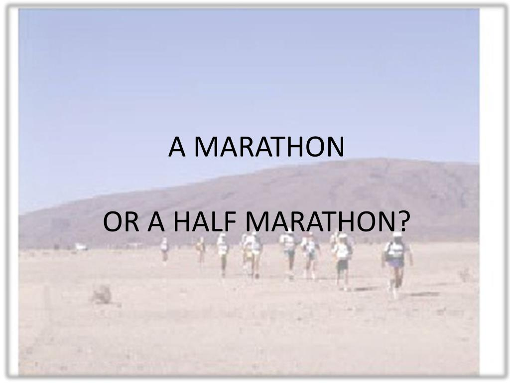 a marathon or a half marathon l.
