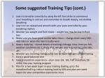 some suggested training tips cont