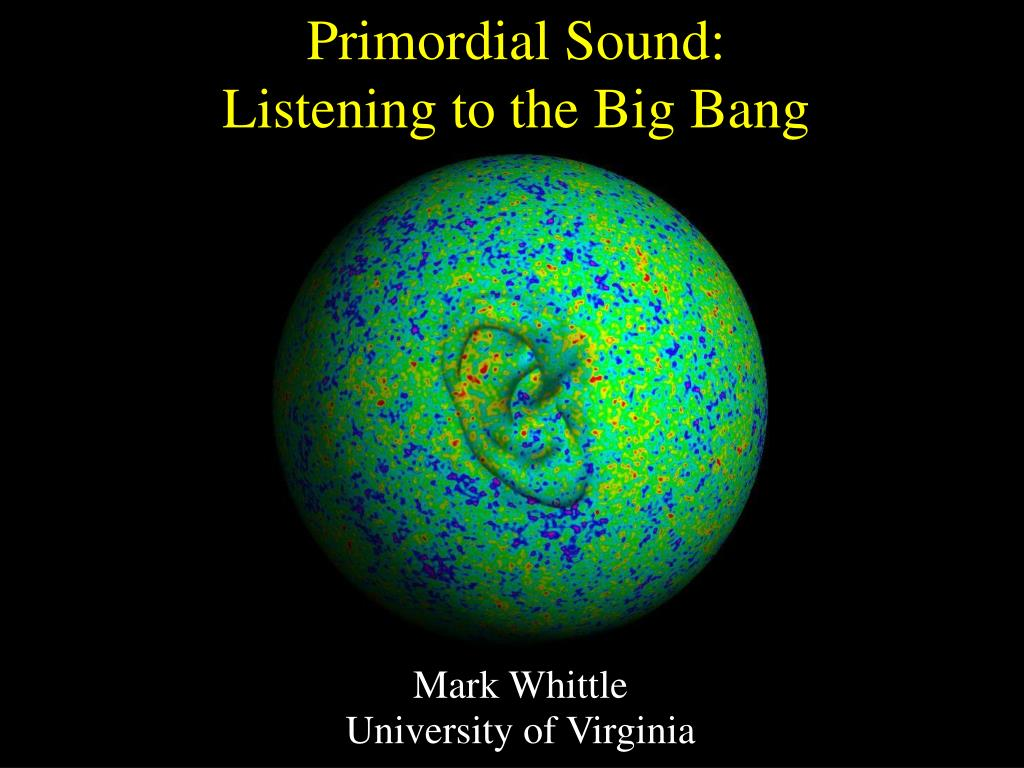 primordial sound listening to the big bang l.