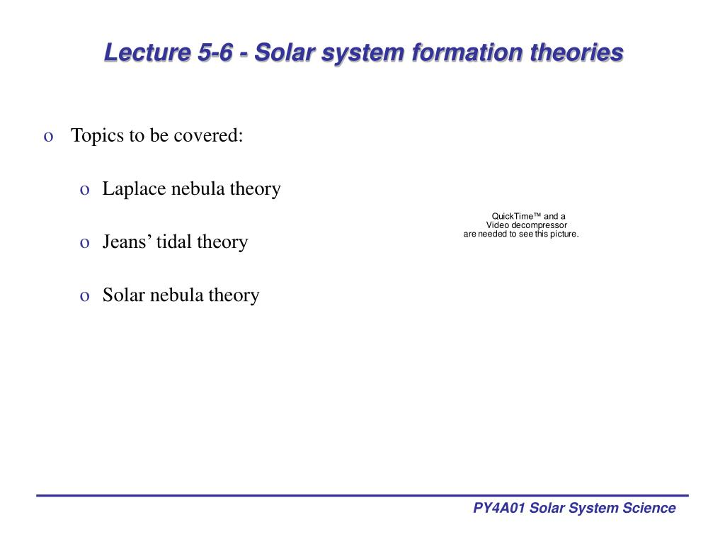 lecture 5 6 solar system formation theories l.