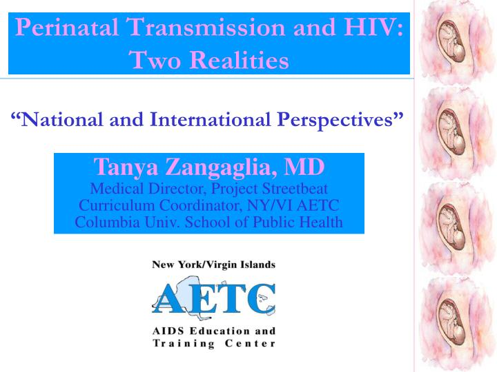 perinatal transmission and hiv two realities n.