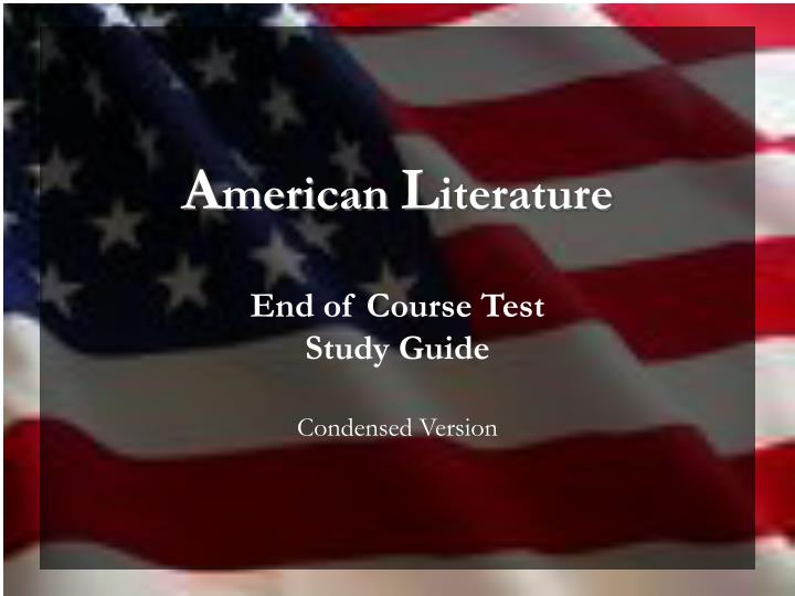 a merican l iterature end of course test study guide condensed version n.