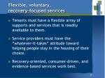 flexible voluntary recovery focused services1