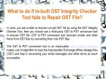 what to do if in built ost integrity checker tool fails to repair ost file