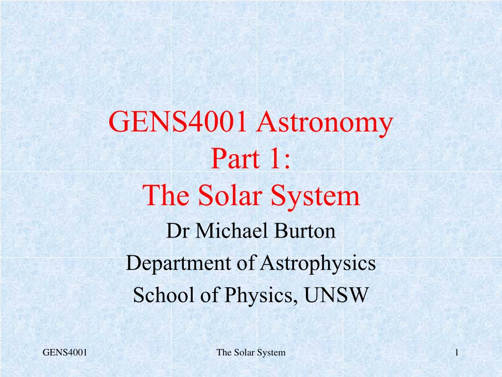 gens4001 astronomy part 1 the solar system l.