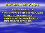 examples in our old age