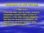 examples in our old age1