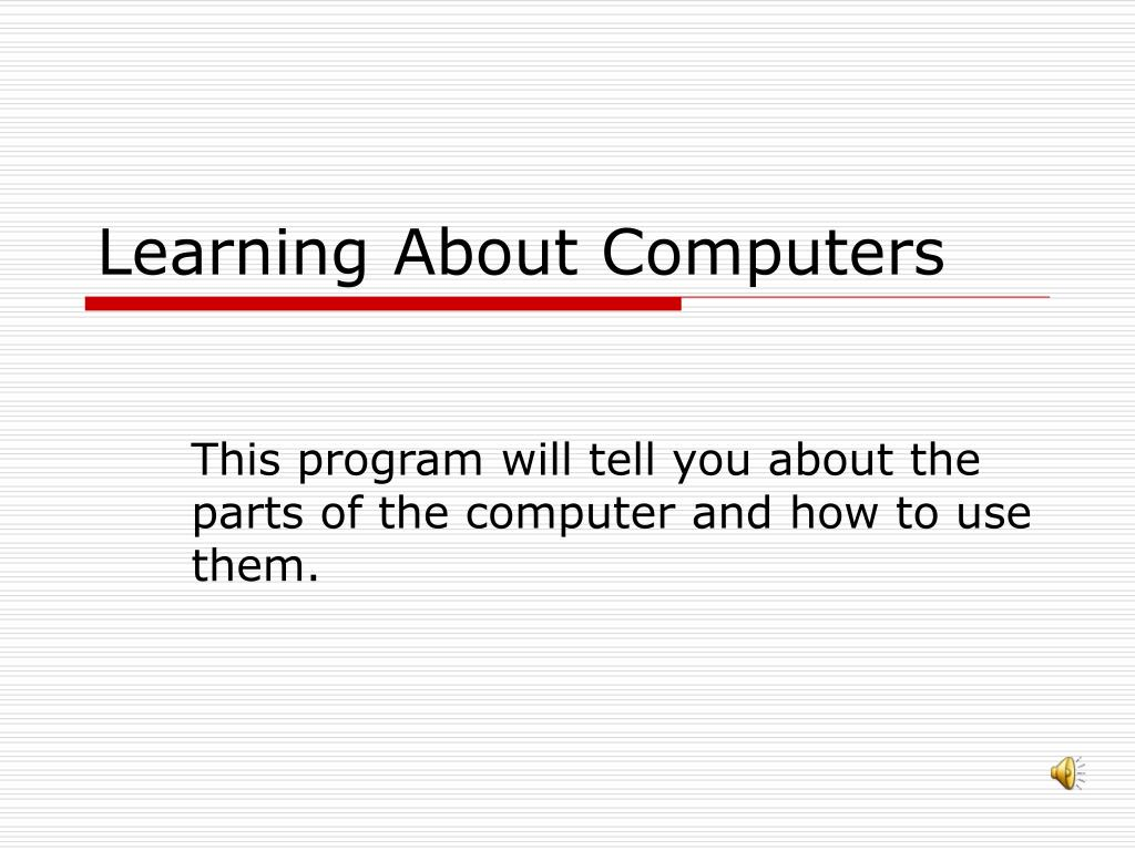 learning about computers l.