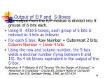 output of e p and s boxes
