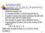 simplified des ciphertext ip 1 f k2 sw f k1 ip plaintext