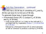 sub key generation continued