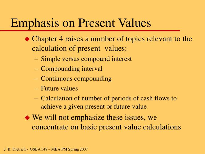 Emphasis on Present Values