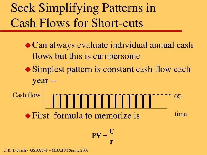 Seek Simplifying Patterns in Cash Flows for Short-cuts
