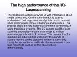 the high performance of the 3d laserscanning