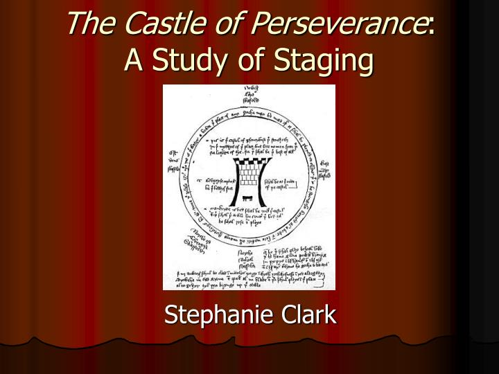 the castle of perseverance a study of staging n.