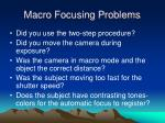 macro focusing problems
