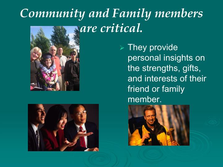They provide personal insights on the strengths, gifts, and interests of their friend or family member.