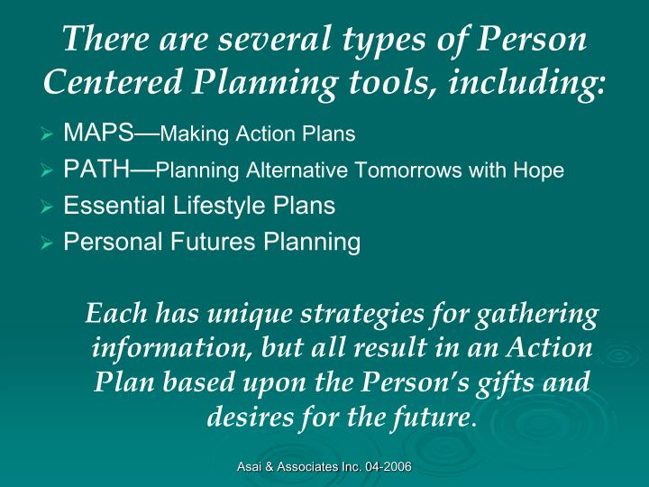 There are several types of person centered planning tools including