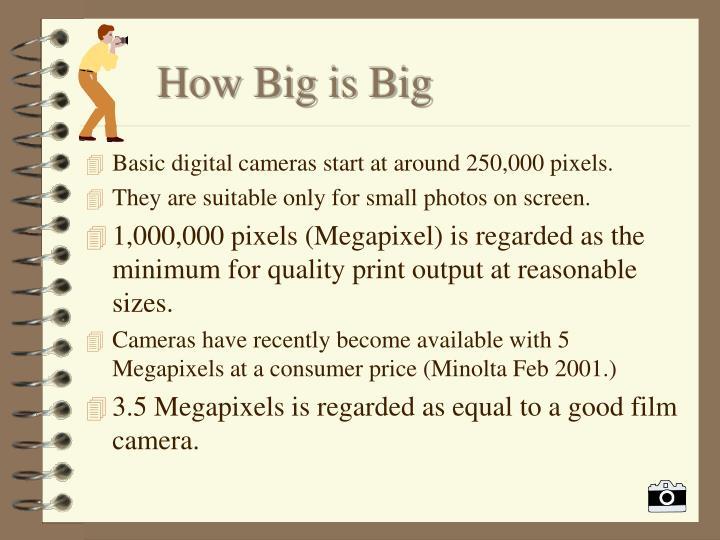 How big is big