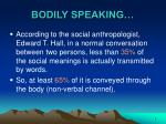bodily speaking