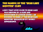 the naming of the bear lake monster cliff