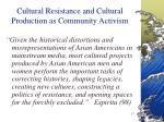 cultural resistance and cultural production as community activism17