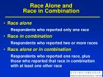 race alone and race in combination