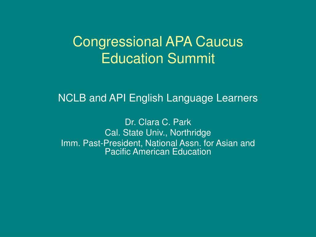 congressional apa caucus education summit l.